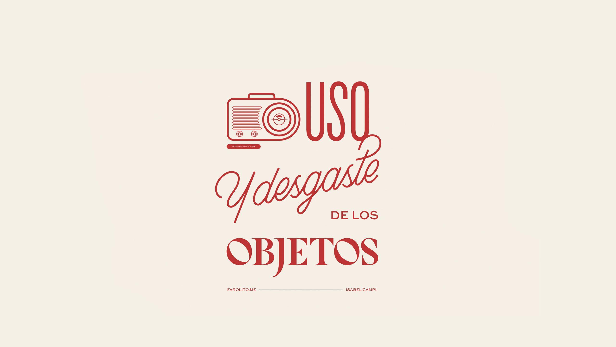 Uso y desgaste en los objetos_rebeca_anaya_farolito